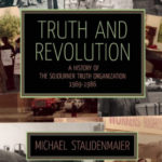 Reflections on Truth and Revolution: A History of Sojourner Truth Organization 1969-1986